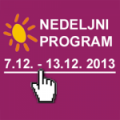 Program za period od 7. do 13. decembra 2013. godine