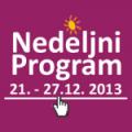 Program za period od 21. do 27. decembra 2013. godine