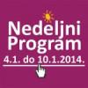 Program za period od 4. do 10. januara 2014. godine