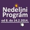 Program za period od 8. do 14. februara 2014. godine
