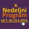 Nedeljni program za period od 7. do 13. juna 2014. godine