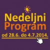 Nedeljni program za period od 28. juna do 4. jula 2014. godine
