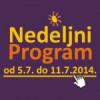 Nedeljni program za period od 5. do 11. jula 2014. godine