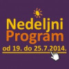 Nedeljni program za period od 19. do 25. jula 2014. godine