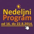 Nedeljni program za period od 16. do 22. avgusta 2014. godine