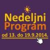 Nedeljni program za period od 13. do 19. septembra 2014. godine
