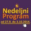 Nedeljni program za period od 27. septembra do 3. oktobra 2014. godine