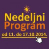 Nedeljni program za period od 11. do 17. oktobra 2014. godine