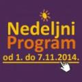 Nedeljni program za period od 1. do 7. novembra 2014. godine