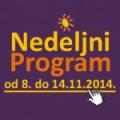 Nedeljni program za period od 8. do 14. novembra 2014. godine