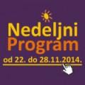 Nedeljni program za period od 22. do 28. novembra 2014. godine