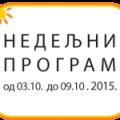 Програм за период од 3. до 9. октобра 2015. године