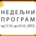 Програм за период од 17. до 23. октобра 2015. године