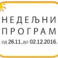 Недељни програм од 26.11 до 2.12.2016